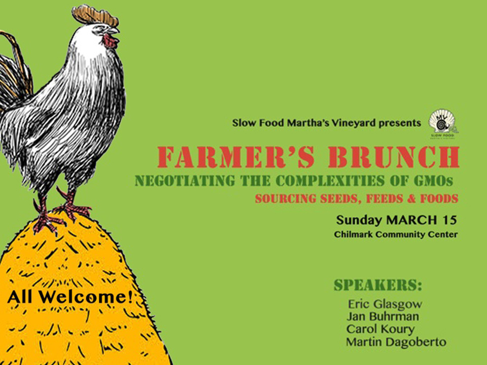 Slow Food MV presents the 2015 Farmer's Brunch, Negotiating the complexities of GMOs.